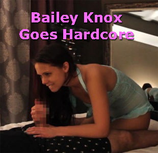 Bailey Knox Goes Hardcore
